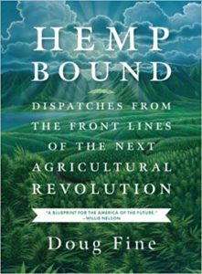 Hemp Bound - Dispatches from the Front Lines of the Next Agricultural Revolution